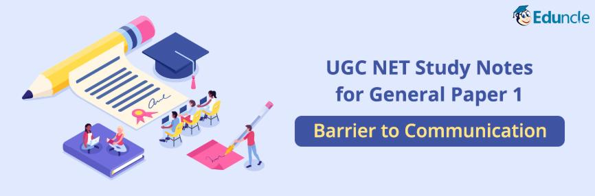 UGC NET General paper 1 Notes- Communication Barriers