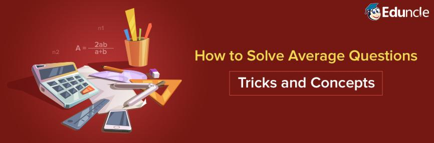 How to Solve Average Questions