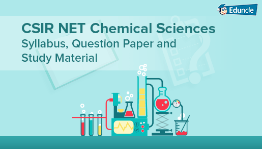 CSIR NET Chemical Sciences Syllabus, Question Paper and