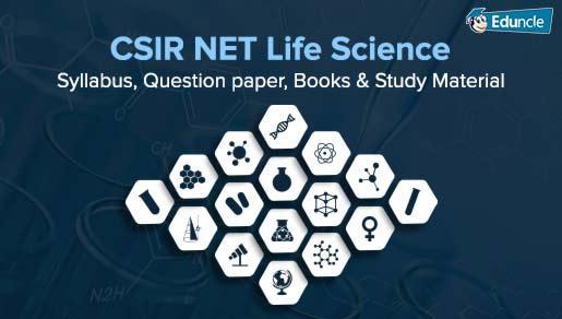 CSIR NET Life Science Syllabus, Question Paper, Books, Study