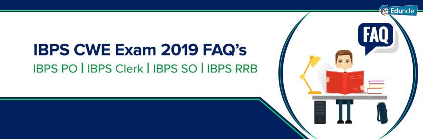 IBPS CWE Exam 2019 FAQs