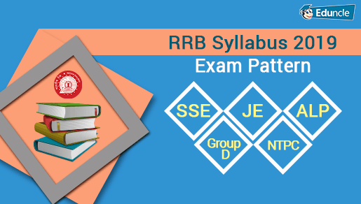 RRB Syllabus 2019 | Exam Pattern - SSE, JE, ALP, Group D, NTPC
