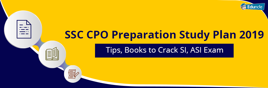 SSC CPO Preparation Study Plan 2019