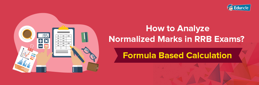 How to Analyze Normalized Marks in RRB Exams