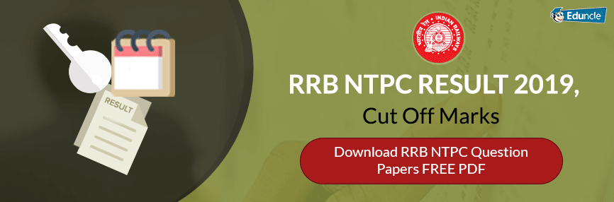 RRB NTPC Result & Cut Off Marks