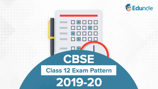 CBSE Class 12 Marking Scheme 2019 | Board Exam Pattern