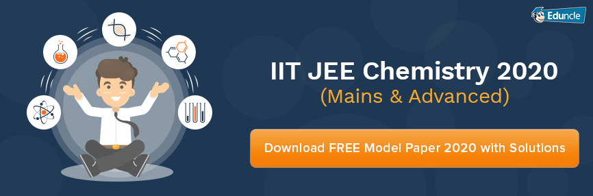 IIT JEE Chemistry 2020 (Main & Advanced) Tips, Notes