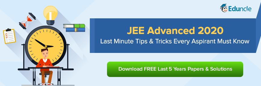 JEE Advanced 2020 Last Minute Tips