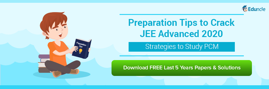 Preparation Tips to Crack JEE Advanced 2020