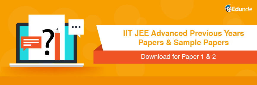 IIT JEE Advanced Previous Years Question Papers