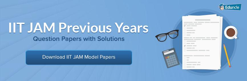 IIT JAM Previous Years Question Papers with Solutions