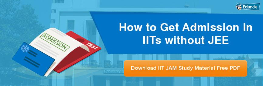 How to Get Admission in IITs Without Clearing JEE
