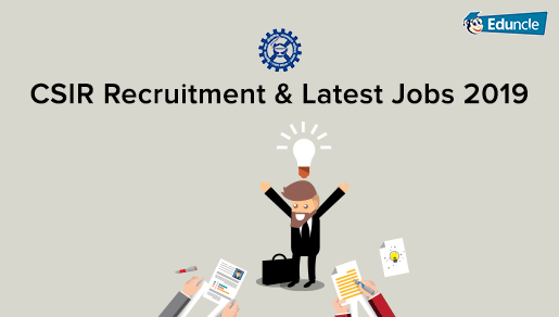 CSIR Recruitment 2019 | Check Upcoming Recruitments & Apply Online