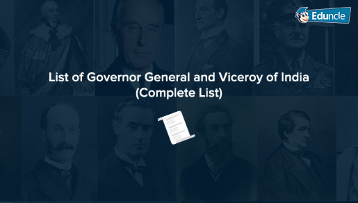 List of Governor General and Viceroy of India (Complete List)