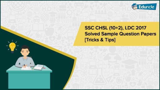 SSC CHSL (10+2) 2018-19 Solved Sample Question Papers [Trick