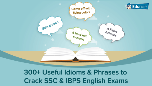 300+ Useful Idioms & Phrases to Crack SSC & IBPS English Exams!