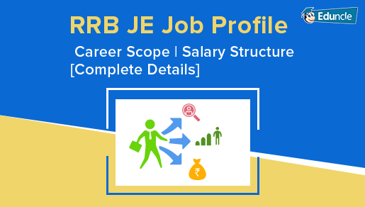 RRB JE Job Profile - Career Scope, Salary Structure