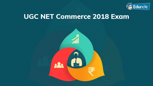 UGC NET Commerce 2019 Syllabus, Books, Question Papers & Experts Tips