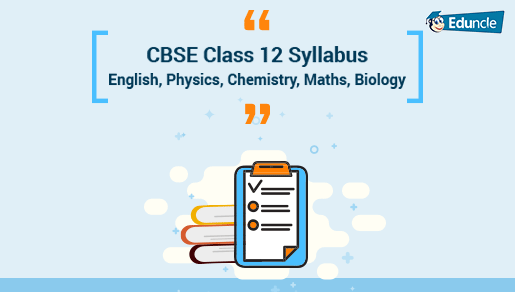 CBSE Class 12 Syllabus – English, Physics, Chemistry, Maths