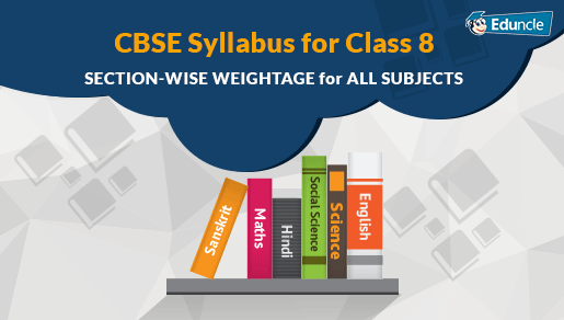 CBSE Class 8th Syllabus 2019-20 for All Subjects Based on NCERT Books