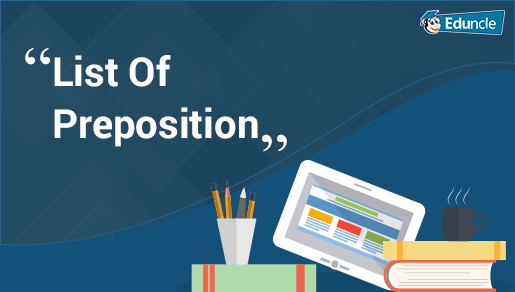 Preposition In Learn In Marathi All Complate: List Of Prepositions, Their Uses, Definition, Rules, Types
